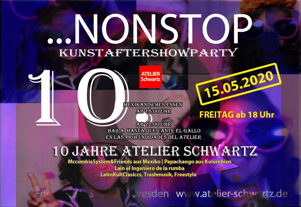 10. Jahre ATELIER Schwartz …NONSTOP Kunstaftershowparty